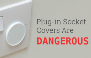 plug in socket covers are dangerous